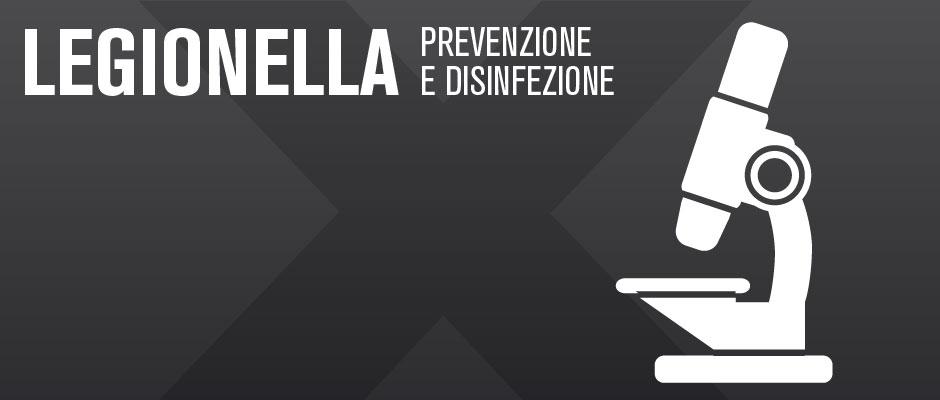 Legionella prevenzione e disinfezione